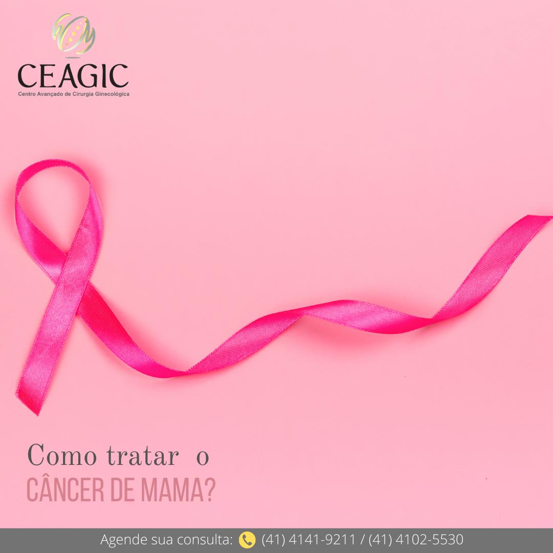 Câncer de mama: Como tratar?