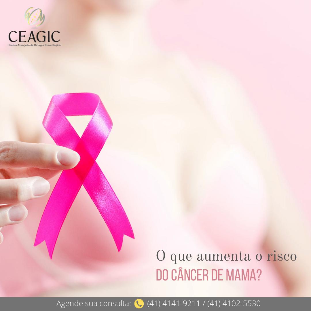 O que aumenta o risco do câncer de mama?